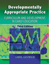 Developmentally Appropriate Practice: Curriculum and Development in Early Educat