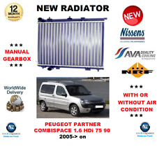 FOR PEUGEOT PARTNER COMBISPACE 1.6 HDi 75 90 2005>on NEW RADIATOR * OE QUALITY *