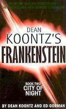Dean Koontz's Frankenstein (Bk.2 City of Night 2005, Bantam P/B has Red Cover)