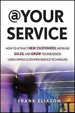 At Your Service: How to Attract New Customers, Increase Sales, and-ExLibrary