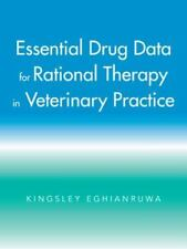 Essential Drug Data for Rational Therapy in Veterinary Practice by Kingsley...