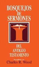 Bosquejos de Sermones Wood: Bosquejos de Sermones : Del Antiguo Testamento by...