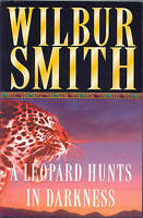 The Leopard Hunts In Darkness :, Smith, Wilbur, Very Good Book
