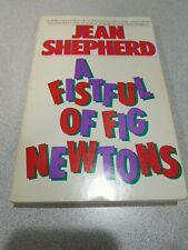 A Fistful of Fig Newtons by Jean Shepherd Vintage paperback 1983