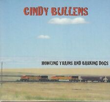 Cindy Bullens – Howling Trains And Barking Dogs (auf Blue Rose) (NEU! OVP, NEW)