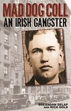 Mad Dog Coll: An Irish Gangster: By Delap, Breandán, Gold, Rich