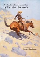 Ranch Life and the Hunting Trail, Paperback by Roosevelt, Theodore, Brand New...