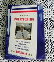 Politicking by Bill Rauch SIGNED Stated 1st EditionSouth Carolina Ed Koch HC