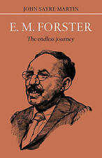 E.M. Forster: The Endless Journey (British and Irish Authors), Martin, John, Use