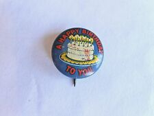 Cool Vintage Happy Birthday to You Cake with Candle Wim H Dietz Pinback