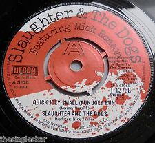 """Slaughter & The Dogs - Quick Joey Small UK Decca 1978 Demo 7"""" Single"""