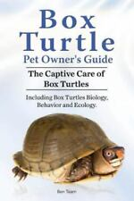Box Turtle Pet Owners Guide. 2016. the Captive Care of Box Turtles. Including Bo