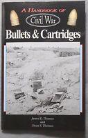 A Handbook of Civil War Bullets & Cartridges, By James E. and Dean S. Thomas