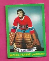 1973-74 OPC # 252 CANADIENS MICHEL PLASSE  ROOKIE NRMT CARD (INV# D3567)
