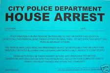 2 PRANK NOTICES... ( House Arrest )... Novelty Sign