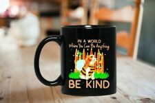 New listing Dog Bee In A World Where You Can Be Anything Coffee Mug