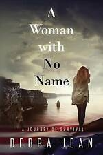 NEW A Woman with No Name A Journey of Survival by Debra Jean
