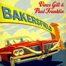 VINCE GILL/PAUL FRANKLIN - BAKERSFIELD  CD  10 TRACKS COUNTRY  NEUF