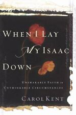 When I Lay My Isaac Down: Unshakable Faith in Unthinkable Circumstances Pilgrim