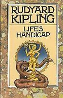 Life's Handicap : Being Stories of Mine Own People by Rudyard Kipling