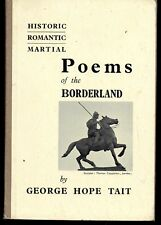 Poems of the Borderland by George Hope Tait : Historic, Romantic, Martial : 1941