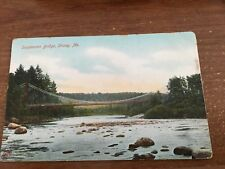 STRONG, ME ~ SUSPENSION FOOT BRIDGE ACROSS THE RIVER ~ 1908 RFD POSTMARK