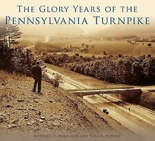 The Glory Years of the Pennsylvania Turnpike by Mitchell E. Dakelman and Neal...