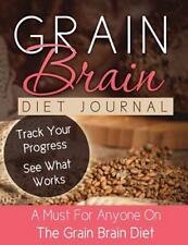 Grain Brain Diet Journal by Speedy Publishing LLC (2014, Paperback)