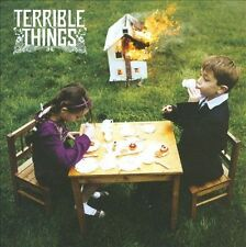 Terrible Things, Terrible Things, Excellent