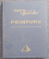 ENCYKLOPEDIE DE POCHE Peinture Sculpture Architecture | 1962 | in French