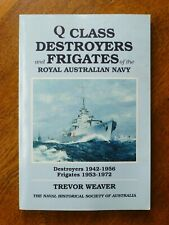 Q Class Destroyers and Frigates of the Royal Australian Navy - Trevor Weaver