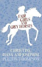 FAIR GIRLS AND GREY HORSES _ C,D & J PULLEIN-THOMPSON _ SHELF WEAR _ FREEPOST UK