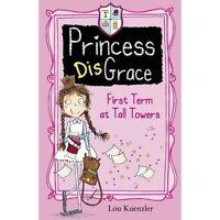 Kuenzler, Lou, First Term at Tall Towers (Princess DisGrace), Very Good Book