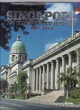 SINGAPORE : AN ILLUSTRATED HISTORY 1941 - 1984 - SINGH & ARASU  dz