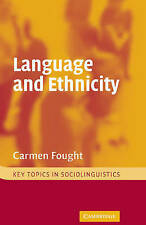 NEW Language and Ethnicity (Key Topics in Sociolinguistics) by Carmen Fought