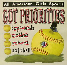 ALL AMERICAN GIRL GOT PRIORITIES SOFTBALL SHIRT #249
