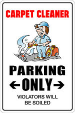 """Metal Sign Carpet Cleaner Parking Only 8"""" x 12"""" Aluminum NS 024"""