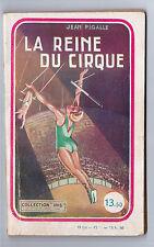 """""""LA REINE DU CIRQUE"""" JEAN PIGALLE (1947) ROMAN POPULAIRE / COLLECTION IRIS"""