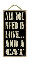"ALL YOU NEED IS LOVE... AND A CAT Primitive Wood Hanging Sign 5"" x 10"""