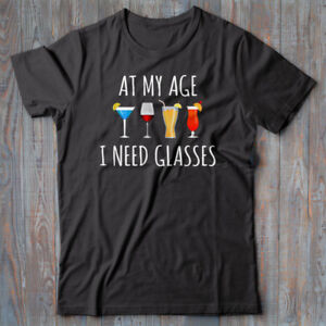 Cool T-shirt - AT MY AGE I NEED GLASSES - alcohol vodka wine gift