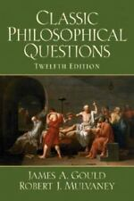 Classic Philosophical Questions by Gould & Mulvaney