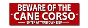 "BEWARE OF THE CANE CORSO ENTER AT YOUR OWN RISK METAL SIGN - SIZE 8""X2.5""."