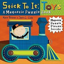 Stick to It - Toys : A Magnetic Puzzle Book by Kate Stone and Jeff Cole...