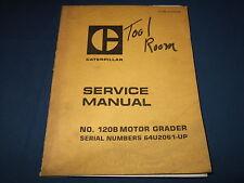 CAT CATERPILLAR 120B MOTOR GRADER SERVICE SHOP REPAIR BOOK MANUAL S/N 64U2061-UP