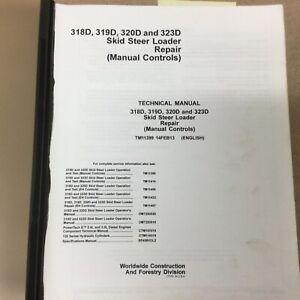 John Deere 318D 319D 320D 323D TECHNICAL REPAIR MANUAL SKID STEER LOADER TM11399