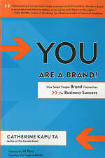 Good, You Are a Brand!: In Person and Online, How Smart People Brand Themselves