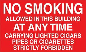 NO SMOKING ALLOWED IN THIS BUILDING AT ANY TIME SAFETY SING