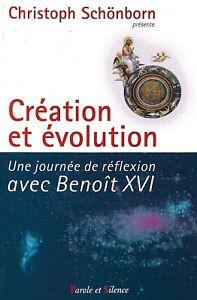 CRÉATION ET ÉVOLUTION - UNE JOURNÉE AVEC BENOÎT XVI