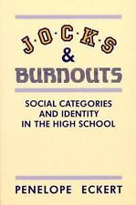 Jocks and Burnouts: Social Categories and Identity in the High School Penelope