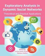 Exploratory Analysis in Dynamic Social Networks : Theoretical and Practical...